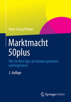 Marktmacht 50plus von Pompe,  Hans-Georg