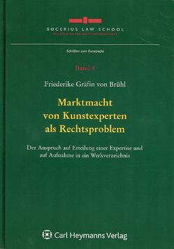 Marktmacht von Kunstexperten als Rechtsproblem von Gräfin von Brühl,  Friederike