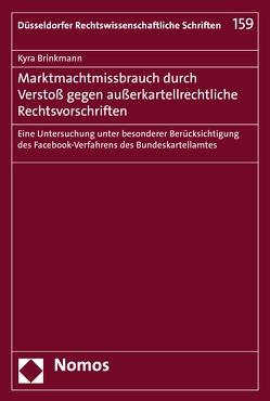 Marktmachtmissbrauch durch Verstoß gegen außerkartellrechtliche Rechtsvorschriften von Brinkmann,  Kyra