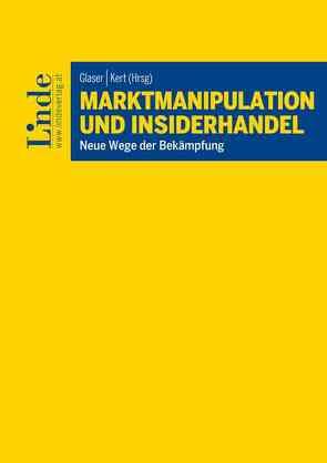 Marktmanipulation und Insiderhandel von Glaser,  Severin, Kert,  Robert