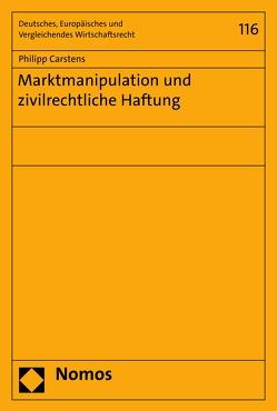 Marktmanipulation und zivilrechtliche Haftung von Carstens,  Philipp