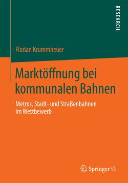 Marktöffnung bei kommunalen Bahnen von Krummheuer,  Florian