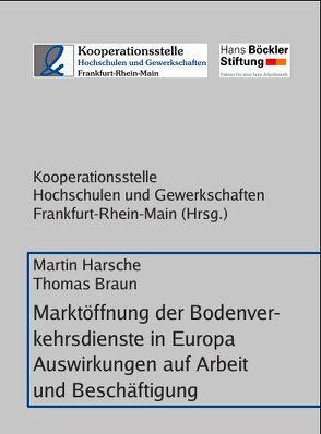 Marktöffnung der Bodenverkehrsdienste in Europa – Auswirkungen auf Arbeit und Beschäftigung von Braun,  Thomas, Harsche,  Martin