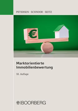 Marktorientierte Immobilienbewertung von Petersen,  Hauke, Schnoor,  Jürgen, Seitz,  Wolfgang