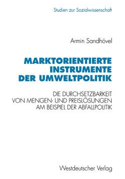 Marktorientierte Instrumente der Umweltpolitik von Sandhövel,  Armin