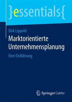 Marktorientierte Unternehmensplanung von Lippold,  Dirk