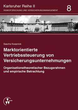 Marktorientierte Vertriebssteuerung von Versicherungsunternehmungen von Kwasniok,  Sascha, Schwebler,  Robert, Werner,  Ute