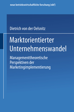Marktorientierter Unternehmenswandel von v. d. Oelsnitz,  Dietrich