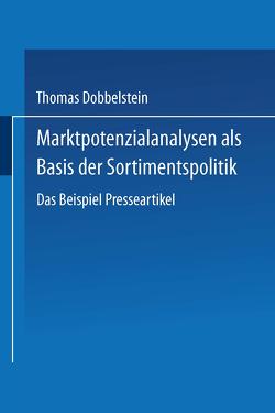 Marktpotenzialanalysen als Basis der Sortimentspolitik von Dobbelstein,  Thomas