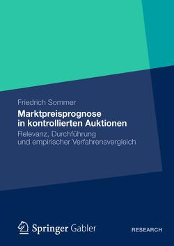 Marktpreisprognose in kontrollierten Auktionen von Sommer,  Friedrich