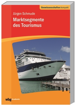 Marktsegmente des Tourismus von Schmude,  Jürgen