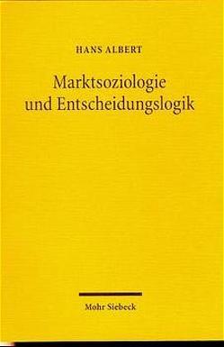 Marktsoziologie und Entscheidungslogik von Albert,  Hans