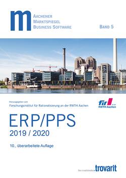 Marktspiegel Business Software ERP/PPS 2019/2020 von Bach,  Thies, Dr. Sontow,  Karsten, Külschbach,  Andreas, Prof. Dr. Schuh,  Günther, Prof. Dr. Stich,  Volker, Reschke,  Jan, Schröer,  Tobias, Treutlein,  Peter, Voswinckel,  Themo, Wetzchewald,  Philipp
