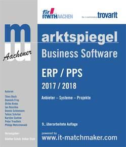 Marktspiegel Business Software ERP/PPS 2017/2018 von Bach,  Thies, Dr. Sontow,  Karsten, Frey,  Dominik, Krebs,  Ulrike, Prof. Dr. Schuh,  Günther, Prof. Dr. Stich,  Volker, Reschke,  Jan, Schiemann,  Dennis, Treutlein,  Peter, Wetzchewald,  Philipp