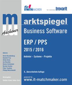 Marktspiegel Business Software ERP/PPS 2017/2018 von Bach,  Thies, Dr. Sontow,  Karsten, Frey,  Dominik, Krebs,  Ulrike, Prof. Dr. Schuh,  Günther, Prof. Dr. Stich,  Volker, Reschke,  Jan, Schiemann,  Dennis, Schröer,  Tobias, Treutlein,  Peter, Wetzchewald,  Philipp