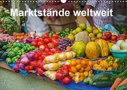 Marktstände weltweit (Wandkalender 2019 DIN A3 quer) von Leonhardy,  Thomas