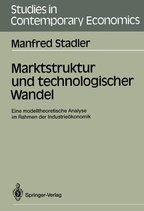 Marktstruktur und technologischer Wandel von Stadler,  Manfred