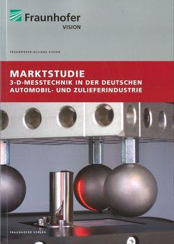 Marktstudie 3-D-Messtechnik in der deutschen Automobil- und Zulieferindustrie. von Sackewitz,  Michael