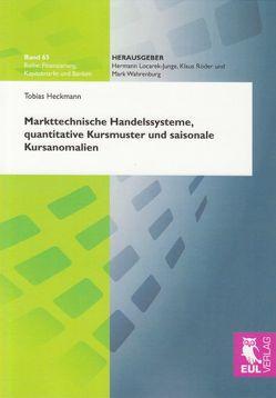Markttechnische Handelssysteme, quantitative Kursmuster und saisonale Kursanomalien von Heckmann,  Tobias