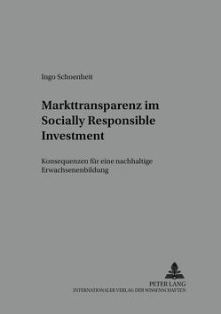 Markttransparenz im Socially Responsible Investment von Schoenheit,  Ingo
