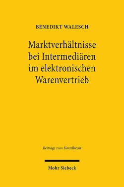 Marktverhältnisse bei Intermediären im elektronischen Warenvertrieb von Walesch,  Benedikt