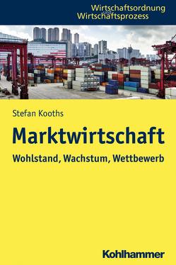 Marktwirtschaft von Kooths,  Stefan