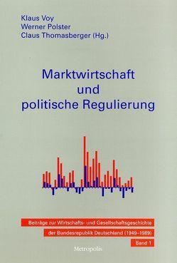 Marktwirtschaft und politische Regulierung von Herr,  Hansjörg, Polster,  Werner, Thomasberger,  Claus, Voy,  Klaus