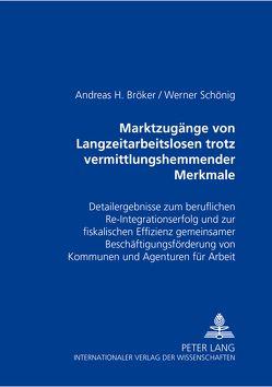Marktzugänge von Langzeitarbeitslosen trotz vermittlungshemmender Merkmale von Bröker,  Andreas H., Schönig,  Werner