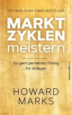 Marktzyklen meistern von Marks,  Howard, Neumüller,  Egbert