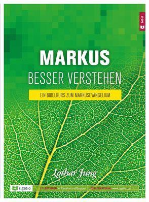 Markus besser verstehen von Jung,  Lothar