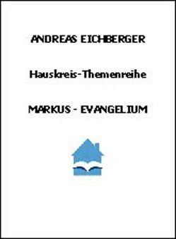 Markus-Evangelium von Eichberger,  Andreas