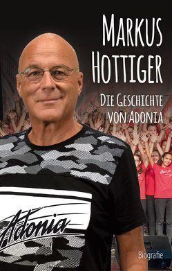 Markus Hottiger – Die Geschichte von Adonia von Hottiger,  Markus
