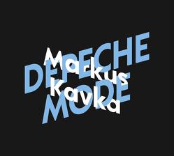 Markus Kavka über Depeche Mode von Kavka,  Markus