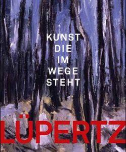 Markus Lüpertz Kunst, die im Wege steht von Götz,  Adriani, Smerling,  Walter