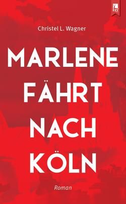Marlene fährt nach Köln von Wagner,  Christel