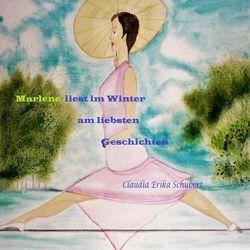 Marlene hoert im Winter am liebsten Geschichten von Schubert,  Claudia Erika