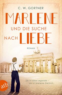 Marlene und die Suche nach Liebe von Gortner,  C. W., Strüh,  Christine