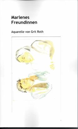 Marlenes Freundinnen von Roth,  Grit, Roth,  Volkbert M