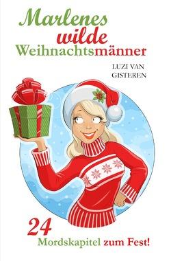 Marlenes wilde Weihnachtsmänner von van Gisteren,  Luzi