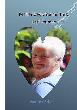 Marler Gedichte mit Herz und Humor von Schulz,  Anneliese
