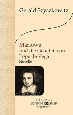 Marlowe und die Geliebte von Lope de Vega von Szyszkowitz,  Gerald