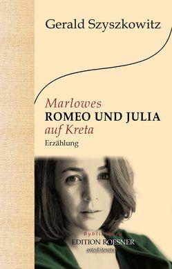 Marlowes ROMEO UND JULIA auf Kreta von Szyszkowitz,  Gerald