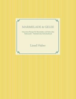 Marmelade & Gelee von Huber,  Liesel