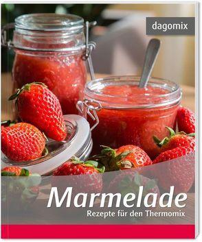 Marmelade Rezepte für den Thermomix von Dargewitz,  Andrea, Dargewitz,  Gabriele