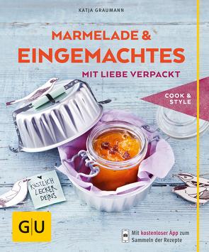 Marmeladen & Eingemachtes mit Liebe verpackt von Graumann,  Katja