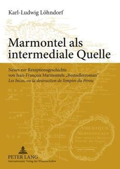 Marmontel als intermediale Quelle von Löhndorf,  Karl