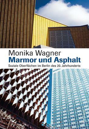 Marmor und Asphalt von Wagner,  Monika