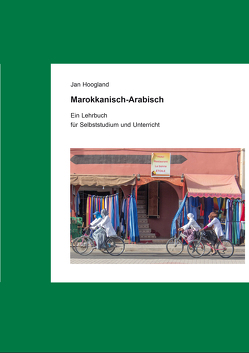Marokkanisch-Arabisch von Hoogland,  Jan, Müller,  Heidar