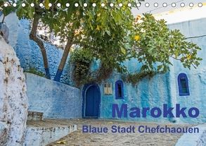 Marokko – Blaue Stadt Chefchaouen (Tischkalender 2018 DIN A5 quer) von N.,  N.