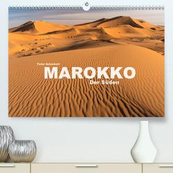Marokko – Der Süden (Premium, hochwertiger DIN A2 Wandkalender 2020, Kunstdruck in Hochglanz) von Schickert,  Peter